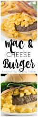 mac u0026 cheese burger around my family table