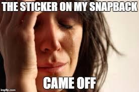 Meme Snapback - first world problems meme imgflip