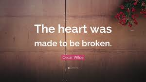 wedding quotes quote garden oscar wilde quote the heart was made to be broken 13