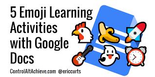 clean emoji control alt achieve 5 emoji learning activities with google docs