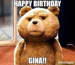 Gina Meme - happy birthday gina meme ted 59034 memeshappen