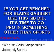 Blaine Gabbert Meme - if you get benched for blaine gabbert like this qb did it s time