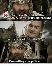Side By Side Meme - never thought i d die fighting side by side with a far left radical