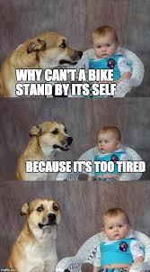 Too Tired Meme - dad joke dog meme imgflip