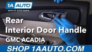 Gmc Interior Parts How To Replace Install Interior Door Handle 2012 Gmc Acadia Buy