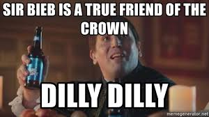 True Friend Meme - sir bieb is a true friend of the crown dilly dilly dillie dilly