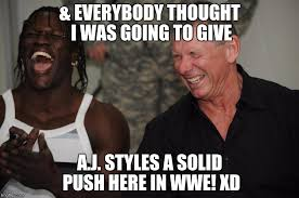 Aj Styles Memes - image tagged in wwe vince mcmahon aj styles vince laughing meme