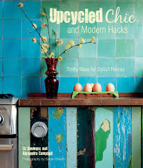 home design hacks upcycled chic modern hacks design book my warehouse home