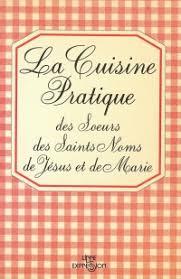 livre de cuisine traditionnelle cuisine pratique des soeurs des saints noms de jésus et de la
