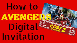 avengers party series how to make avengers digital invitation