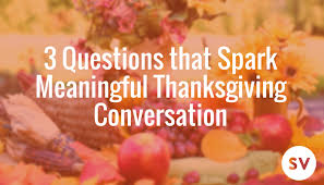 3 questions that spark meaningful thanksgiving conversation