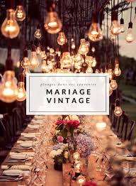 mariage vintage mariage vintage re plongez vous dans vos souvenirs