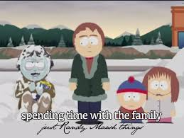Stan Marsh Meme - randy marsh just gonna get a little bit of cancer stan meme by