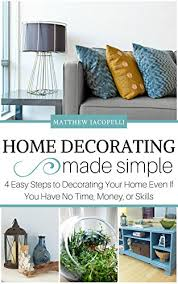 amazon com home decorating made simple 4 easy steps to
