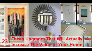 Home Upgrades 23 Cheap Upgrades That Will Actually Increase The Value Of Your