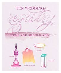 great wedding registry ideas ten wedding registry items you should add