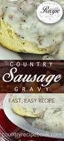 perfect with biscuits for breakfast this sausage gravy recipe