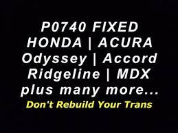 2005 honda odyssey torque converter p0740 honda acura fix odyssey accord solved fixed rebuild