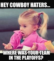 Cowboy Hater Memes - meme creator hey cowboy haters where was your team in the
