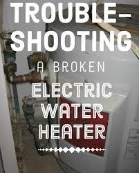 troubleshooting and repairing electric water heaters dengarden
