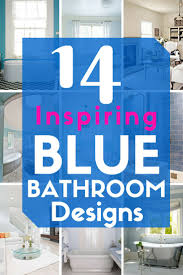 Blue Bathrooms Decor Ideas by Best 25 Blue Bathrooms Designs Ideas On Pinterest Blue Small