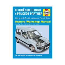 citroen berlingo u0026 peugeot partner petrol u0026 diesel 1996 to 2010
