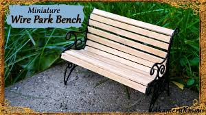 miniature park bench wire wood tutorial youtube