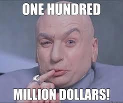 Dr Evil Meme - one hundred million dollars dr evil quickmeme