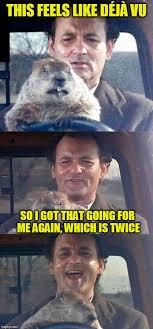 Bill Murray Groundhog Day Meme - bill murray imgflip