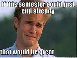 End Of Semester Memes - end of semester quickmeme