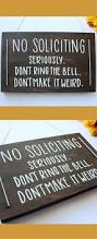 Funny Door Stops by Best 25 No Soliciting Signs Ideas On Pinterest No Soliciting
