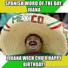 Spanish Word Of The Day Meme - spanish word of the day juana i juana wich chu a happy birthday