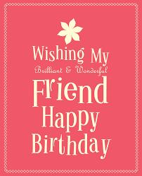 happy birthday friend collection of friend s birthday wishes 2017