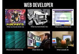 What Society Thinks I Do Meme - web developer what i actually do meme developer memes