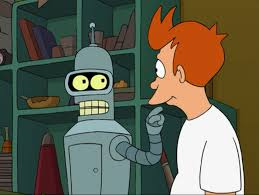 Bender Futurama Meme - you know fry of all the friends i ve had you re the first futurama