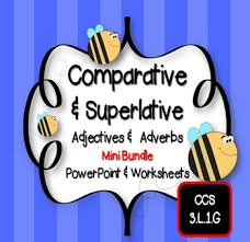 comparative and superlative adjectives u0026 adverbs powerpoint and