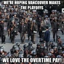 we re hoping vancouver makes the playoffs we love the overtime pay