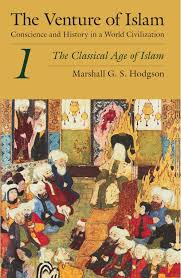 the venture of islam volume 1 the classical age of islam