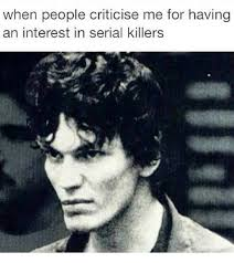 Serial Killer Memes - 25 best memes about serial killer serial killer memes