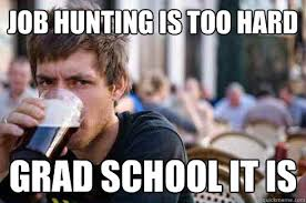 Job Hunting Meme - image 198375 lazy college senior know your meme