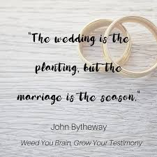 wedding quotes 10 lds marriage quotes that will remind you it is a gift from god
