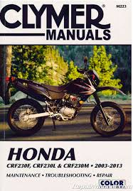 2003 u2013 2013 honda crf230f crf230l crf230m repair manual by clymer