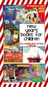 new year kids book need a new years book idea for your class reading and writing
