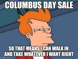 Columbus Day Meme - columbus meme 28 images christopher columbus memes memes