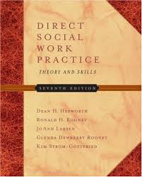 empowerment series direct social work practice theory and skills sw 383r social work practice i direct social work practice theory and skills with infotrac by