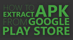 apk file of play store how to extract apk file from play