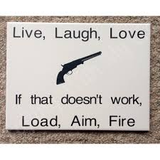 live laugh love if that doesn u0027t work load aim fire tiles