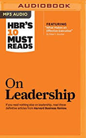 Hbr S 10 Must Reads by Hbr S 10 Must Reads The Essentials Harvard Business Review