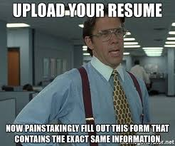 Upload Your Resume Upload Your Resume Now Painstakingly Fill Out This Form That