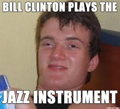 Saxophone Meme - saxophone i m an idiot meme on imgur